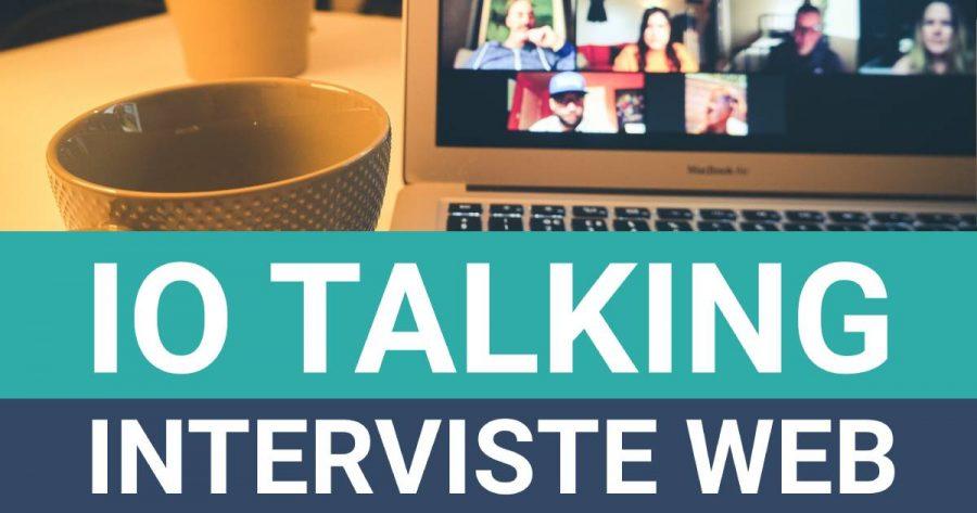IO Talking - Interviste
